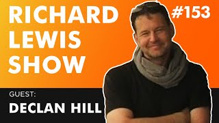 The Richard Lewis Show #153 w/ Declan Hill, Sports Match Fixing Reporter