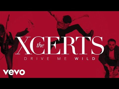 The XCERTS - Drive Me Wild (Audio) Mp3