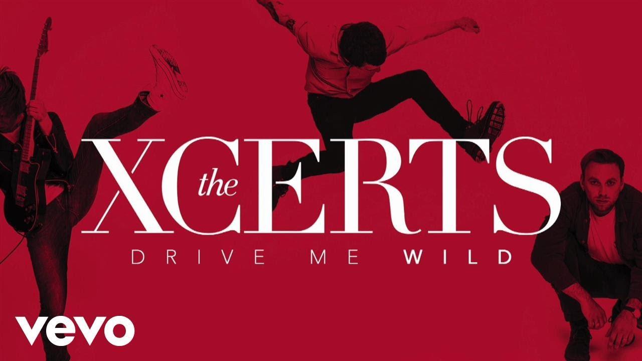 the-xcerts-drive-me-wild-audio-thexcertsvevo