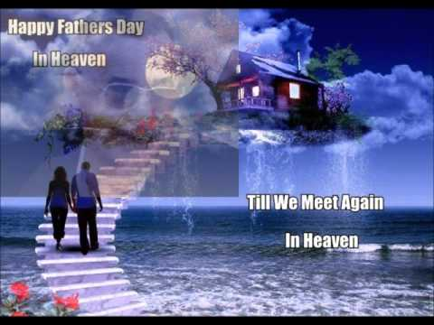 Happy Fathers Day In Heavenwmv Youtube