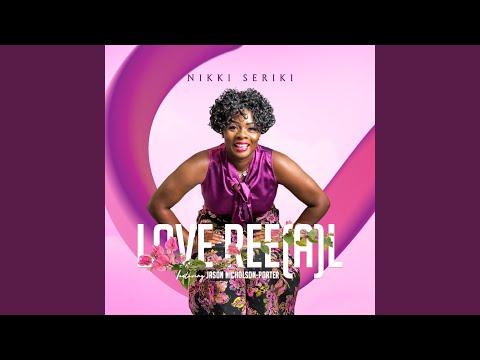 Love Ree(a)L – Nikki Seriki Ft. Jason Nicholson-Porter [MP3, Video]
