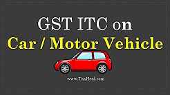 GST ITC on Cars & Motor Vehicles : Analysis by TaxHeal