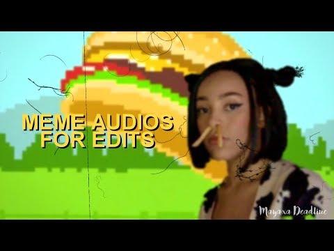 MEME/FUNNY AUDIOS FOR EDITS