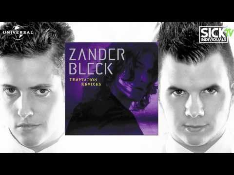 Zander Bleck - Temptation (SICK INDIVIDUALS Remix) || INTERSCOPE RECORDS