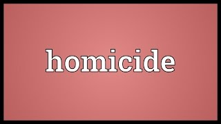 Homicide Meaning