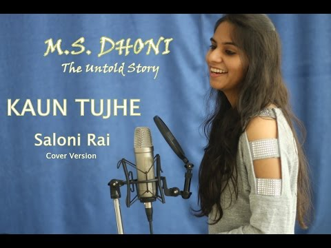 KAUN TUJHE   Cover version - Saloni Rai   MS Dhoni   Amaal Mallik   Palak Muchhal