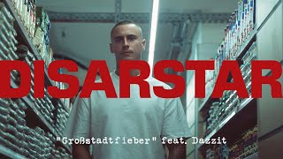DISARSTAR - GROSSSTADTFIEBER (feat. DAZZIT) [Official Video]