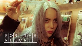 Billie Eilish Talks About Writing Songs And Fake Pop Stars | For The Record