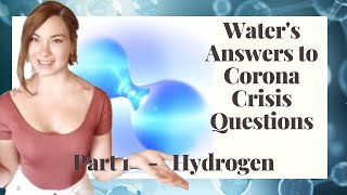 Part 1 - Water's Answers to C0VlD Questions - Hydrogen Water & Hydroxy Gas