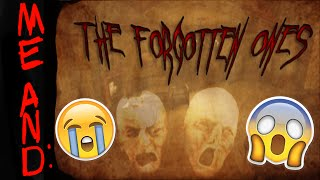 Me and: The Forgotten Ones [SCARIEST GAME EVER?]