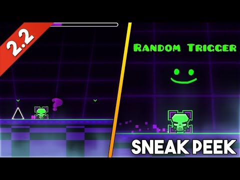 "Geometry Dash 2.2 Sneak Peek - ""The Random Trigger"" 