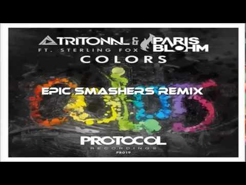 Tritonal & Paris Blohm Ft. Sterling Fox - Colors (Epic Smashers Remix)