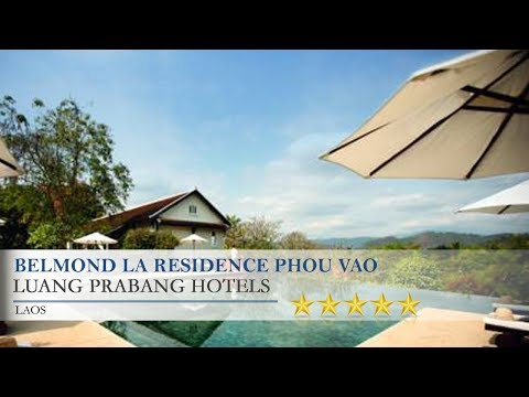 Belmond La Residence Phou Vao - Luang Prabang Hotels, Laos