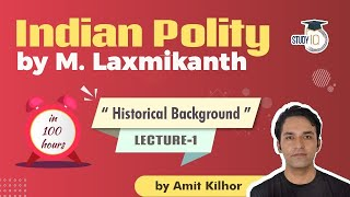 Indian Polity by M Laxmikanth for UPSC - Lecture 1 - Historical Background | Amit Kilhor