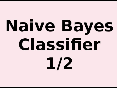 How Naive Bayes Classifier Works 1/2.. Understanding Naive Bayes and Example