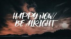 Happy Now / Be Alright - Landon Austin & Alexander Albanese (Lyrics)