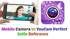 Mobile Camera Vs Youcam perfect !! who is best  Selfie  shoot application