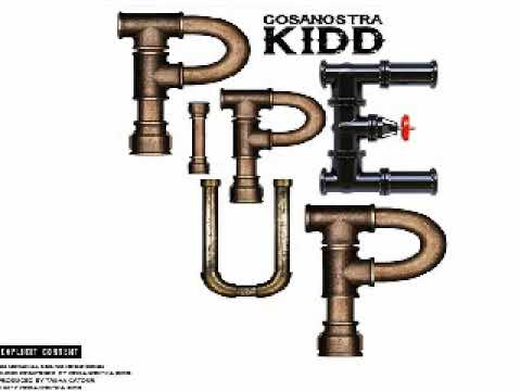 Cosa Nostra Kidd - Pipe Up