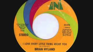 Brian Hyland - I Love Every Little Thing About You