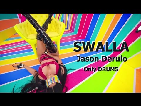 Swalla  Jason Derulo feat Nicki Minaj & Ty Dolla $ign  Only DRUMS