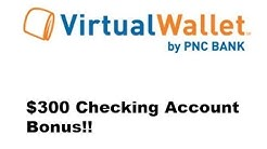 PNC Virtual Wallet Checking Account Promotion: $300 Bonus