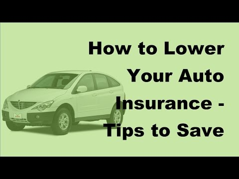 How to Lower Your Auto Insurance  | Tips to Save More  - 2017 Lower Insurance Coverage Tips