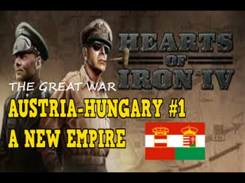 Hearts of Iron 4 - The Great War Mod - Austria-Hungary #1 - A New Empire