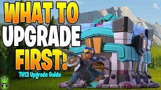 WHAT TO UPGRADE FIRST AT TOWN HALL 13! - Clash of Clans
