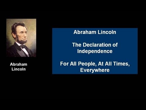 Abraham Lincoln 02 - The Declaration -  For all People, at All Times, Everywhere