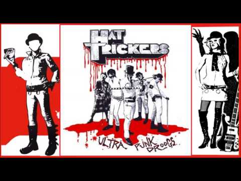 HAT TRICKERS  ‎-- Ultra Punk Droogs - 2003 [Full Album]