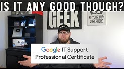 Google IT Support Professional Certification - Is it Worth it?