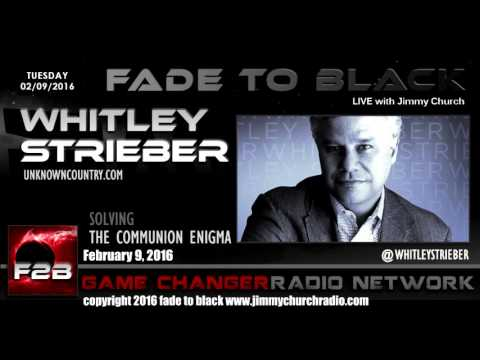 Ep. 401 FADE to BLACK Jimmy Church w/ Whitley Strieber: Communion LIVE