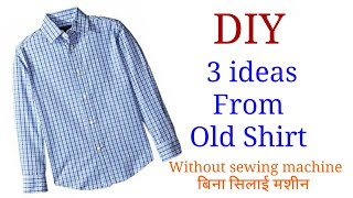 3 DIY ideas from Men's Shirt | How to Reuse Old Clothes | #DIY #hack #fashion