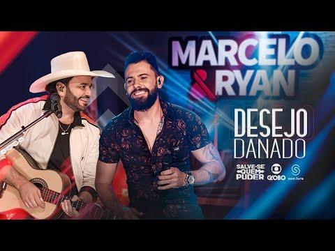 Marcelo & Ryan - DESEJO DANADO (Trilha Sonora da Novela Salve-se Quem Puder)