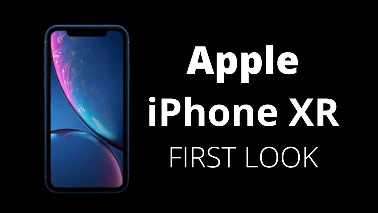 6d399e7b776 Apple iPhone XR  Apple iPhone XR First Look Video