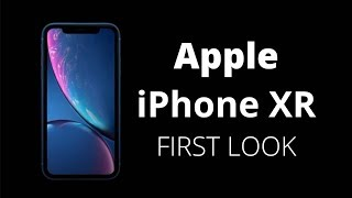 Apple iPhone XR: Apple iPhone XR First Look Video | Price in India, Specifications, Features & more