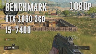 COD BLACK OPS 4: BATTLE ROYALE | GTX 1060 3gb + i5-7400 | 1080p VERY HIGH | BENCHMARK