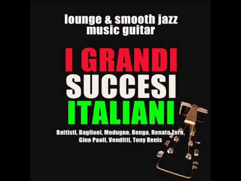 Great Italian Songs : Lounge and Smooth Jazz Guitar Music ( Background Instrumental Music )