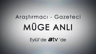 Araştırmacı - gazeteci Müge Anlı Eylül'de Atv'de!