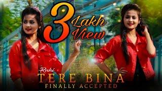Tere Bina | Sad Romantic Love Story | Latest Hindi Song 2021 | Ruhi & Kamalesh | FInally Accepted