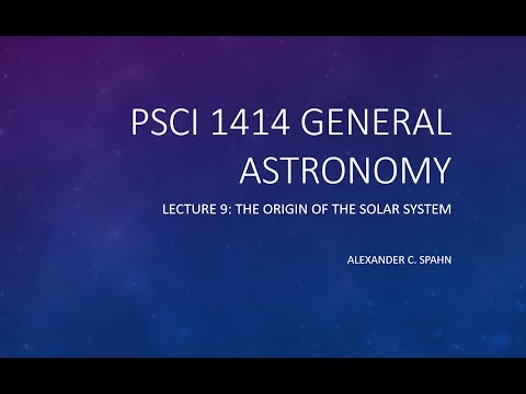 General Astronomy: Lecture 9 - The Origin of the Solar System