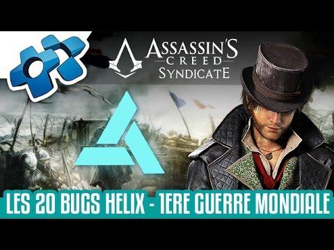 Assassin's Creed Syndicate : Les 20 Bugs Helix de la 1er Guerre Mondiale