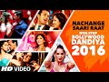 Download Exclusive : Nachange Saari Raat Non Stop Bollywood Dandiya 2016 (Full ) | T-Series MP3 song and Music Video
