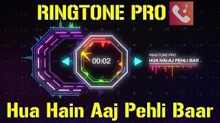 Hua Hain Aaj Pehli Baar Ringtone for Mobile || RINGTONE PRO || Free Ringtone