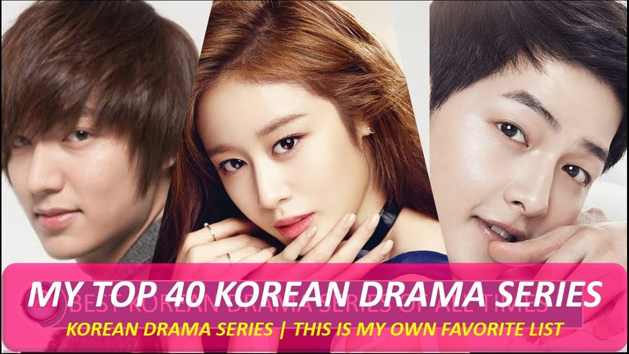 MY BEST KOREAN DRAMA SERIES OF ALL TIMES (TOP 40 LIST) ALL ...
