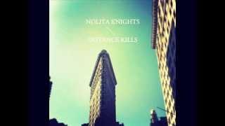 All You Need - Nolita Knights (Distance Kills EP)