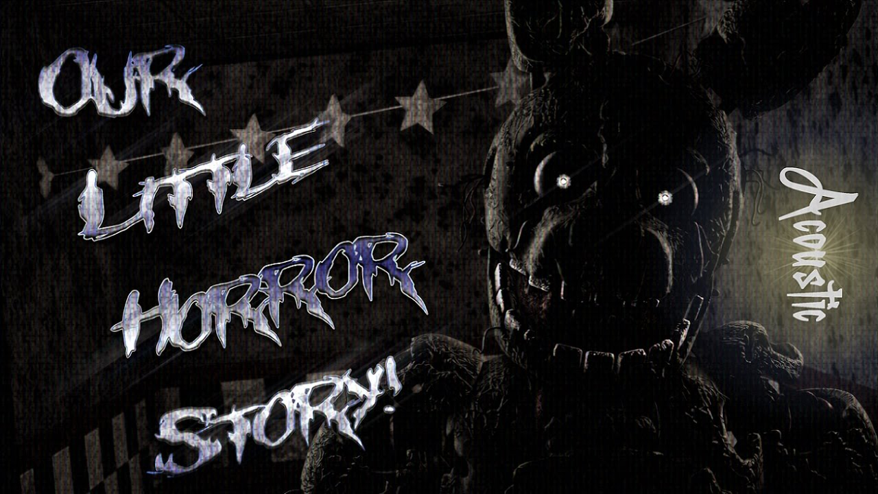Sfm Fnaf Our Little Horror Story Song By Aviators