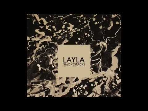 LAYLA - 'Smokestacks' (Teaser)