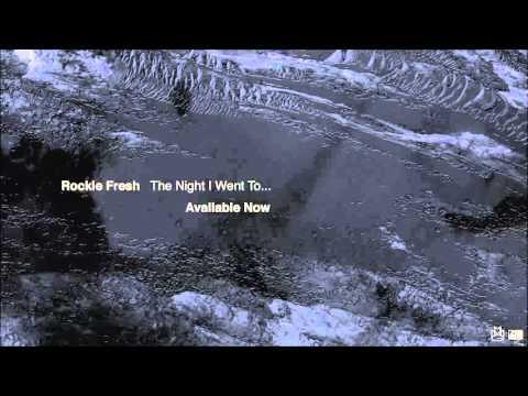 Rockie Fresh - The Night I Went To... (Album Stream)