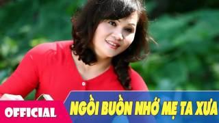 [Hát Chèo Về Mẹ 2017] Ngồi Buồn Nhớ Mẹ Ta Xưa - NSƯT Thanh Loan
